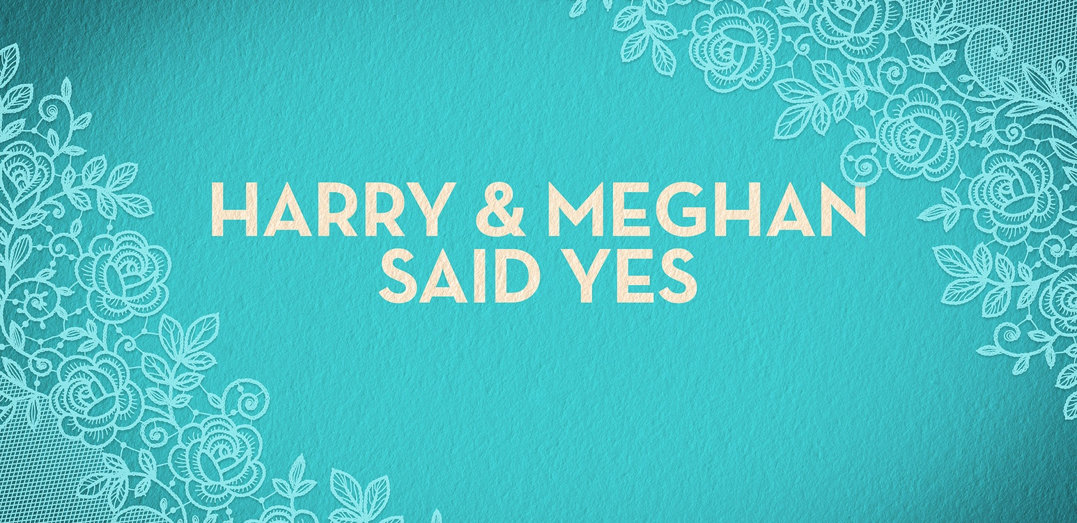 Harry & Meghan Said Yes