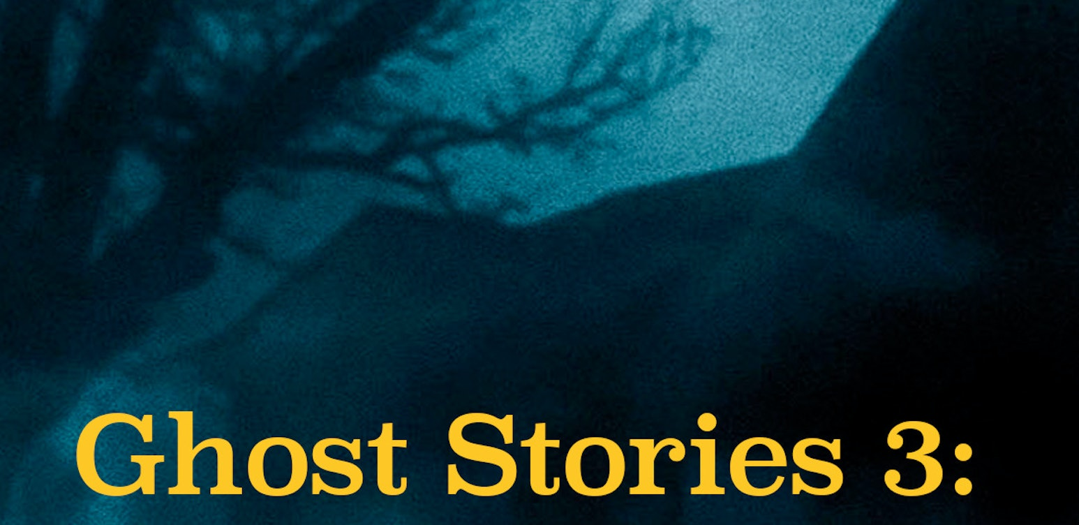 Ghost Stories 3: Following The Dead