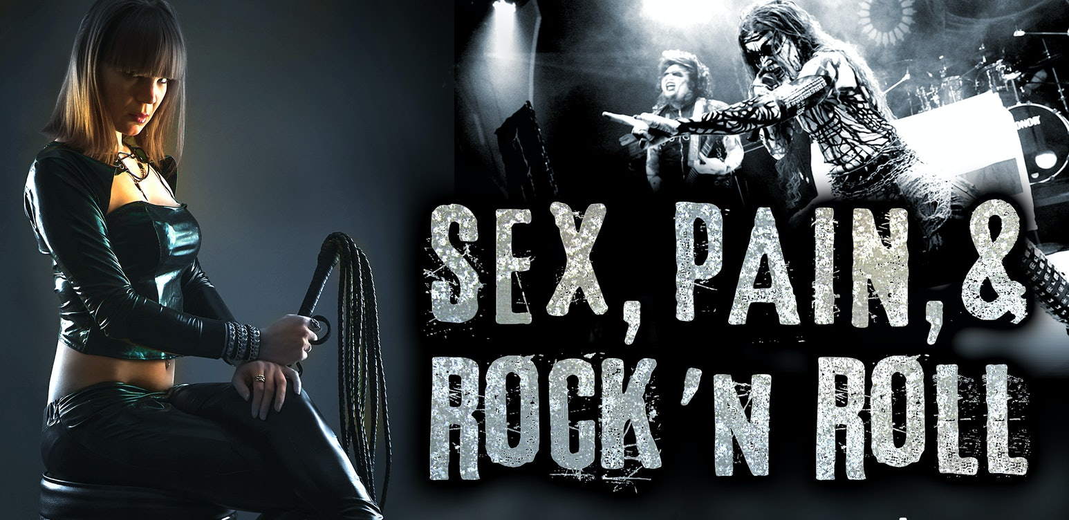 Sex, Pain and Rock 'n' Roll
