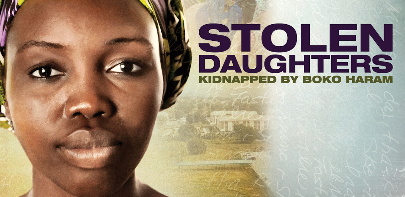 Stolen Daughters: Kidnapped By the Boko Haram