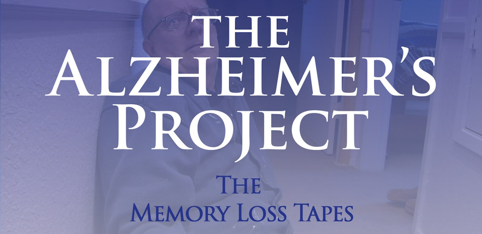 The Alzheimer's Project - The Memory Loss Tapes