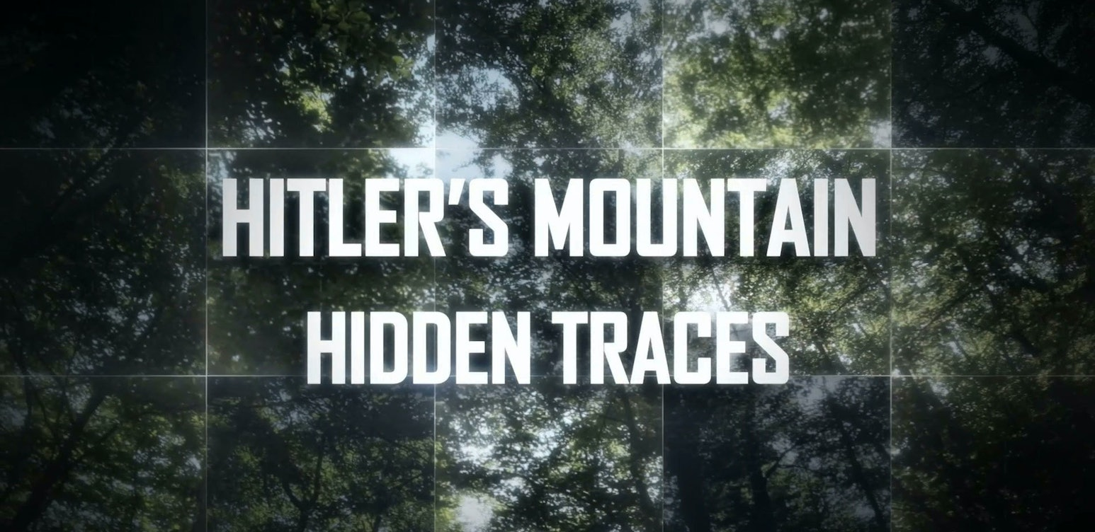 Hitler's Mountain: Hidden Traces