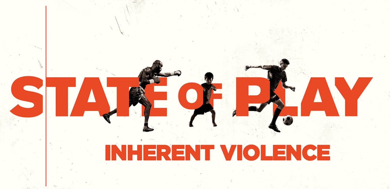 State of Play: Inherent Violence