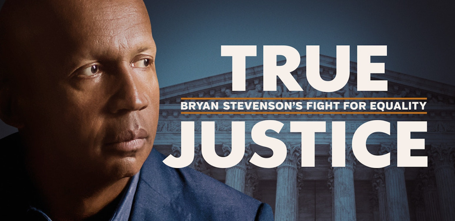 True Justice: Bryan Stevenson´s Fight for Equality