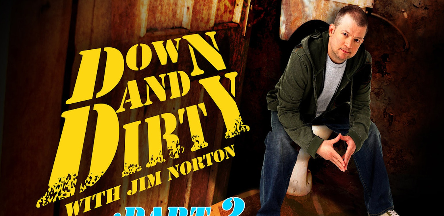 Down + Dirty with Jim Norton - Part 2