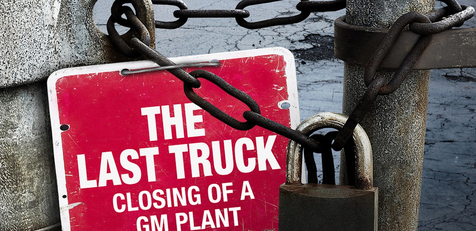 Last Truck: The Closing of a GM Plant