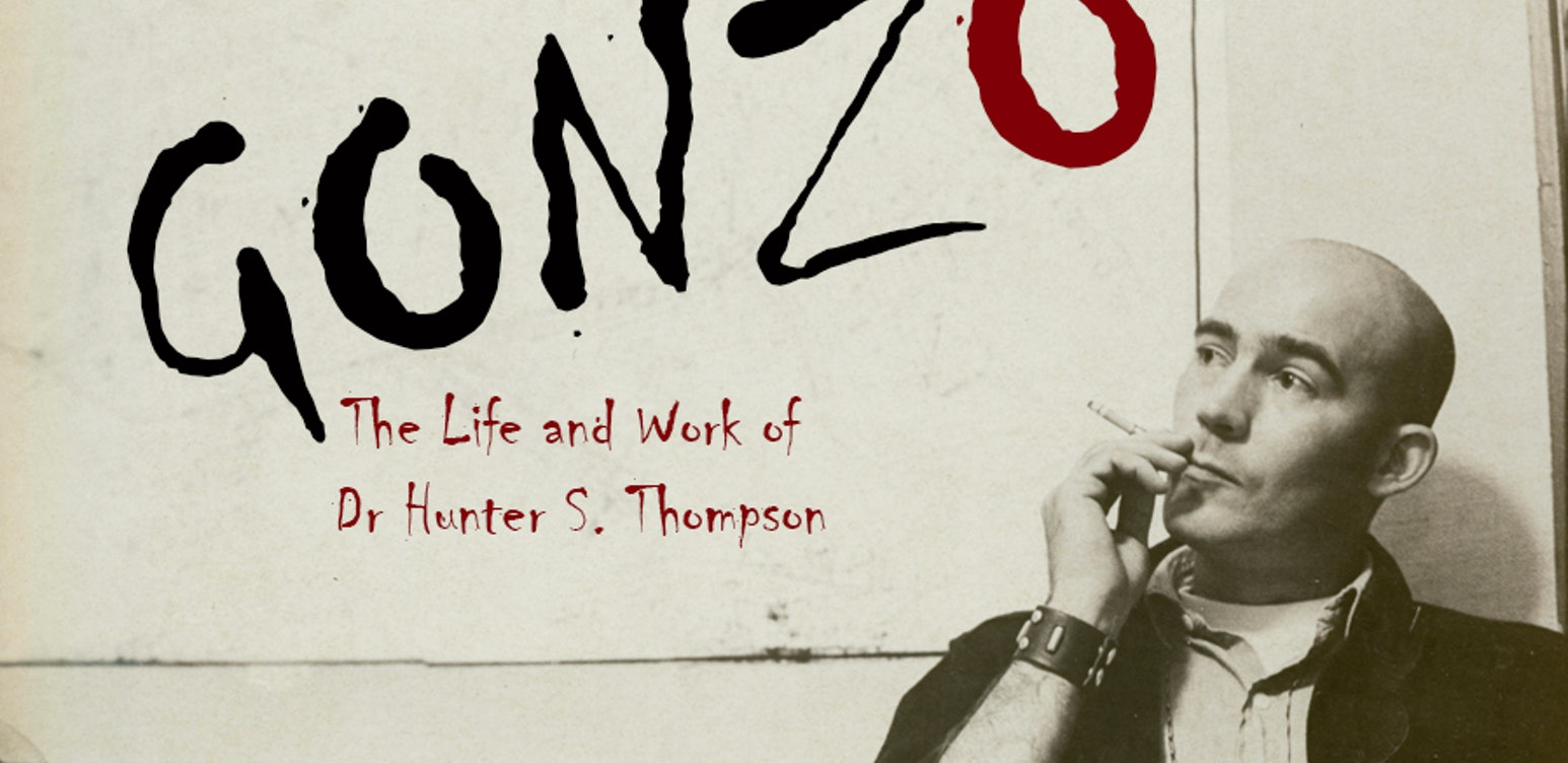 Gonzo: The life and works of Hunter S. Thompson